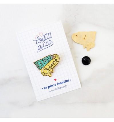 """Pin's émaillé """"ça passe crème"""" - Lolita Picco"""
